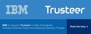 IBM to acquire Trusteer