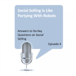 Social Selling Is Like Partying With Robots